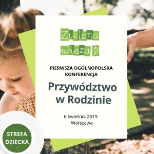 Ogólnopolska Konferecja Przywództwo w rodzinie 6 kwietnia 2019